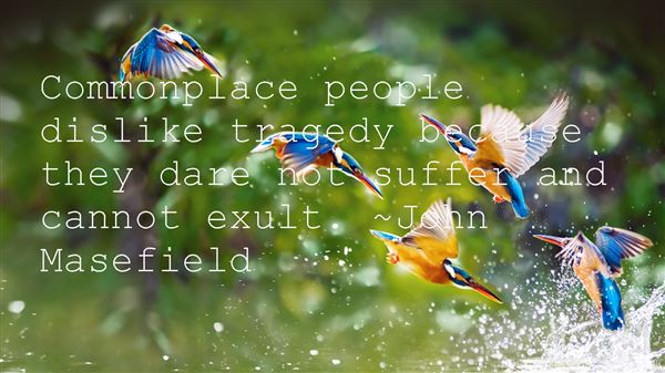 John Masefield Quotes