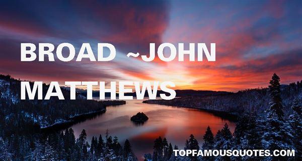 John Matthews Quotes
