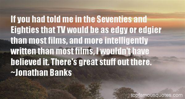 Jonathan Banks Quotes