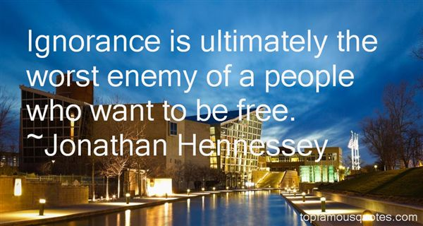 Jonathan Hennessey Quotes