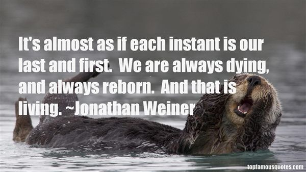 Jonathan Weiner Quotes