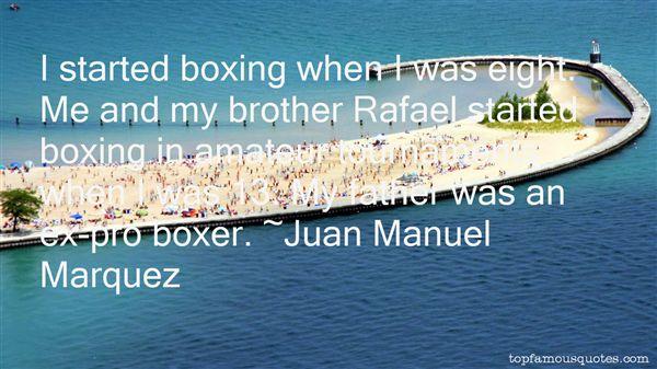 Juan Manuel Marquez Quotes