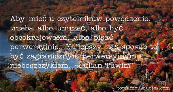 Julian Tuwim Quotes