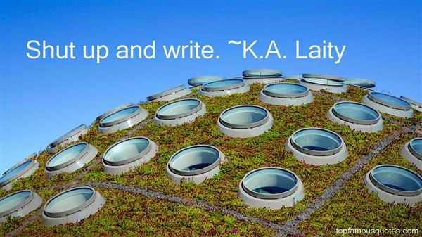 K.A. Laity Quotes