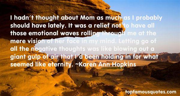Karen Ann Hopkins Quotes
