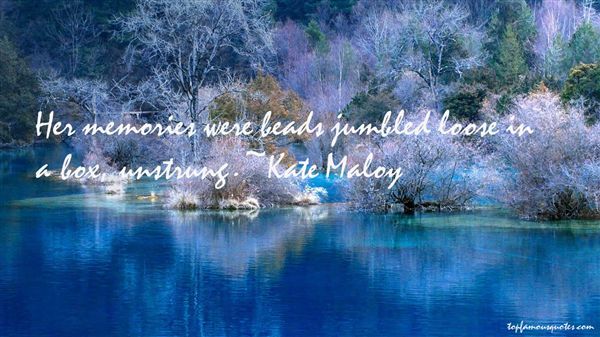 Kate Maloy Quotes