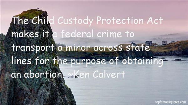 Ken Calvert Quotes