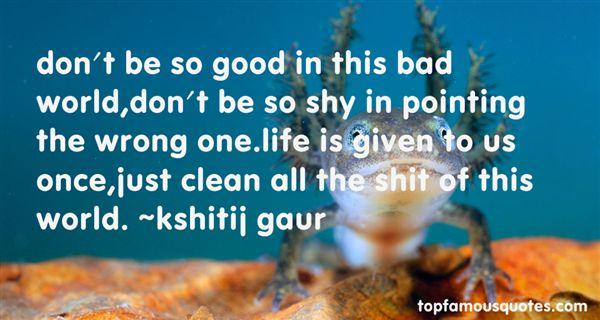 Kshitij Gaur Quotes