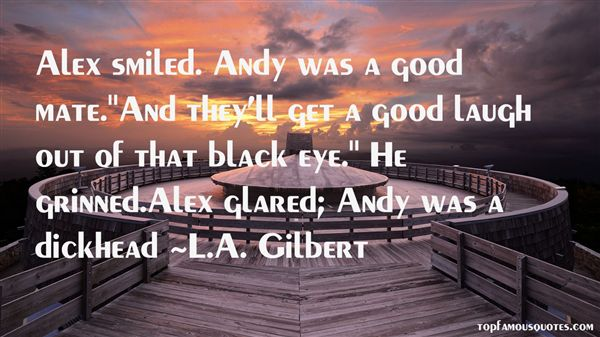 L.A. Gilbert Quotes