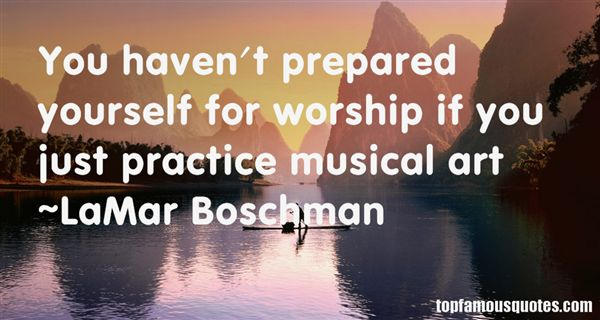 LaMar Boschman Quotes