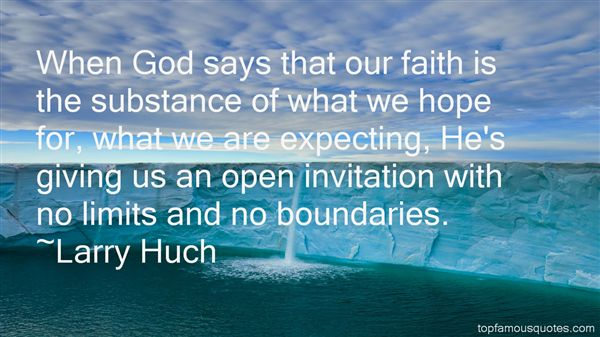 Larry Huch Quotes