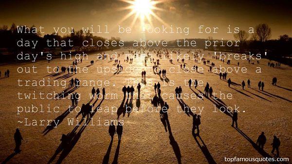 Larry Williams Quotes