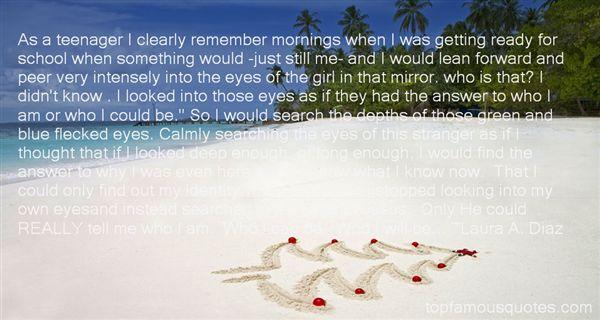 Laura A. Diaz Quotes