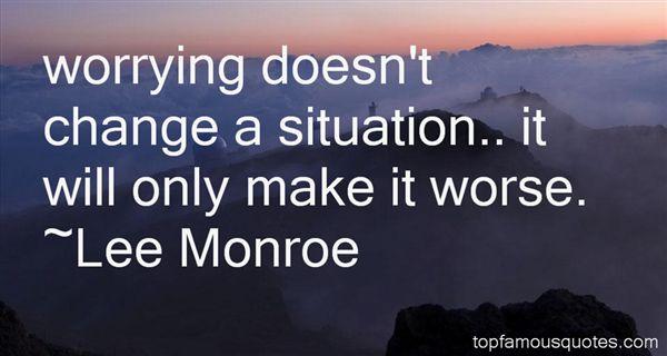 Lee Monroe Quotes