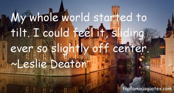 Leslie Deaton Quotes