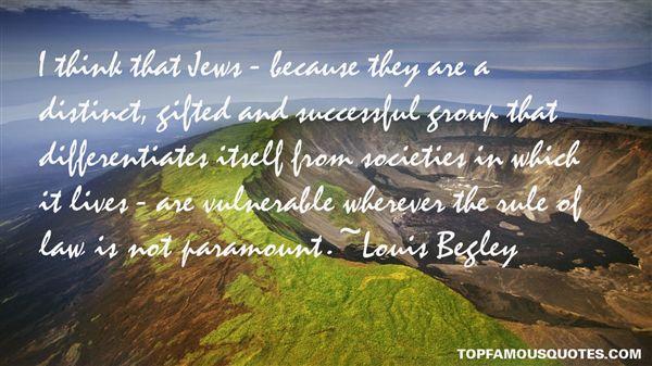 Louis Begley Quotes