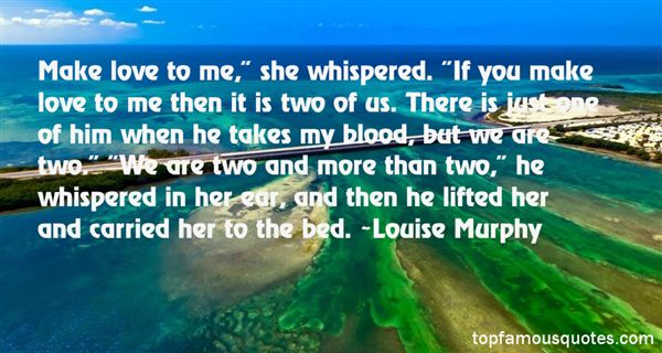 Louise Murphy Quotes