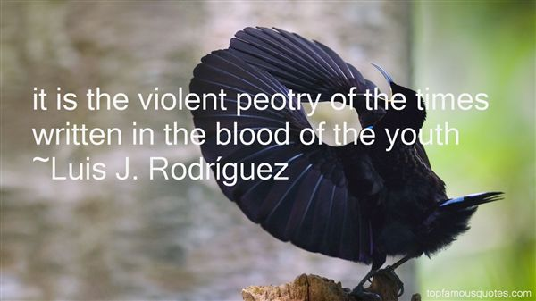 Luis J. Rodríguez Quotes