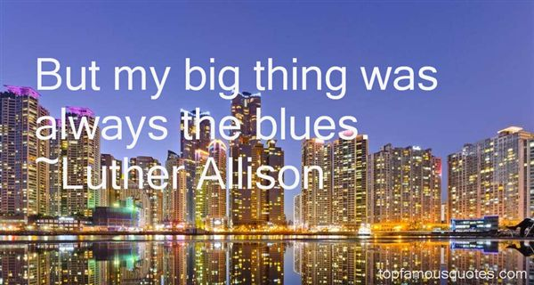 Luther Allison Quotes