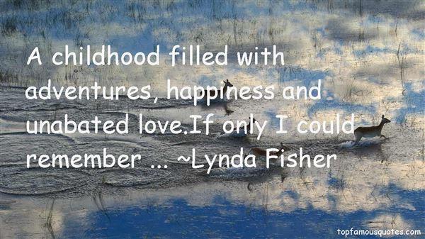 Lynda Fisher Quotes