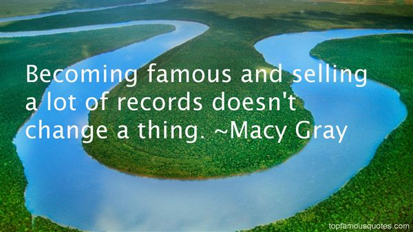 Macy Gray Quotes
