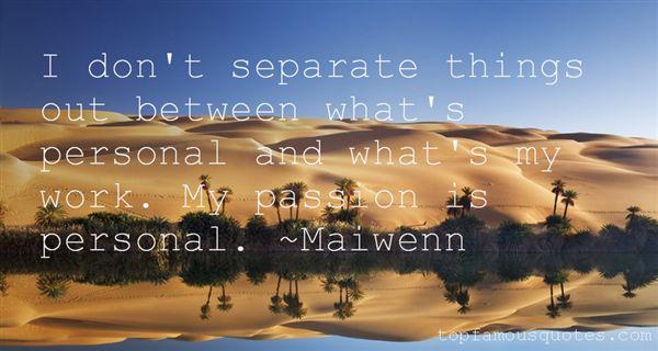 Maiwenn Quotes