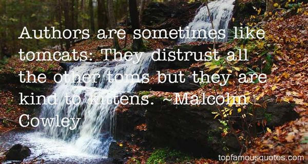 Malcolm Cowley Quotes