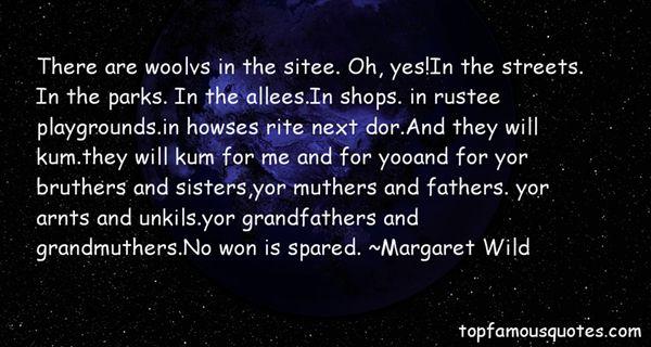 Margaret Wild Quotes