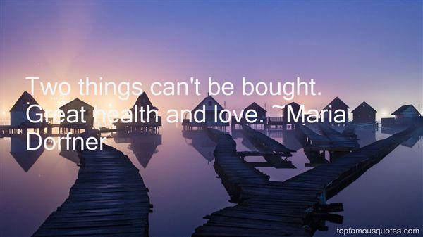 Maria Dorfner Quotes