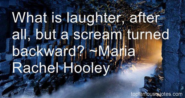 Maria Rachel Hooley Quotes