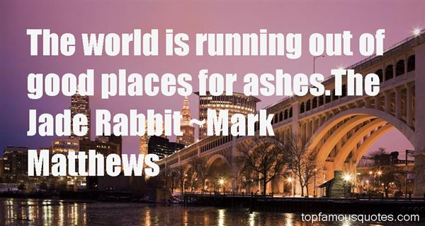 Mark Matthews Quotes