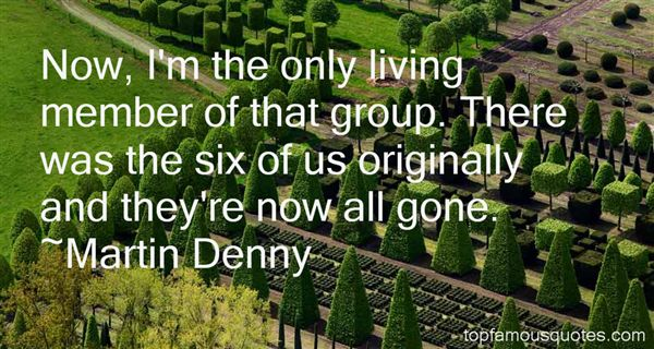 Martin Denny Quotes