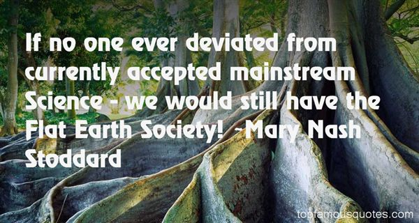 Mary Nash Stoddard Quotes