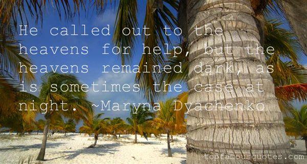 Maryna Dyachenko Quotes