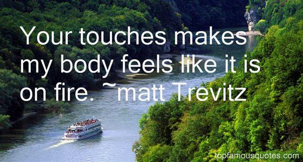 Matt Trevitz Quotes