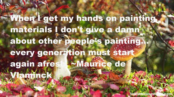 Maurice De Vlaminck Quotes