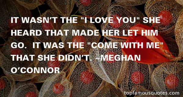 Meghan O'Connor Quotes