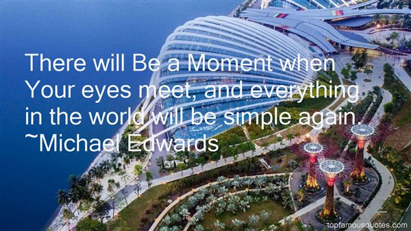 Michael Edwards Quotes