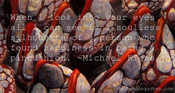 Michael Kloss Quotes