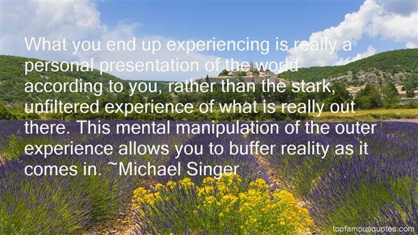 Michael Singer Quotes