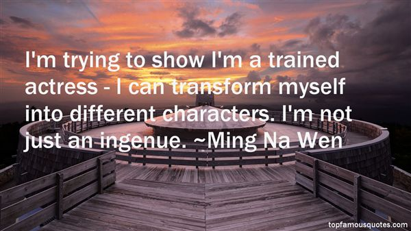 Ming Na Wen Quotes