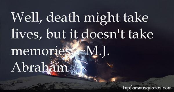 M.J. Abraham Quotes