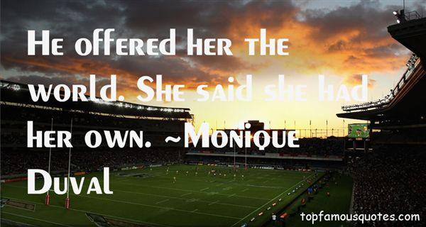 Monique Duval Quotes