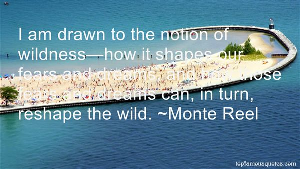 Monte Reel Quotes