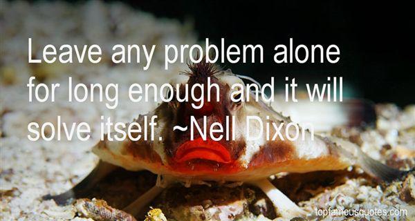 Nell Dixon Quotes