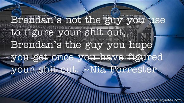 Nia Forrester Quotes