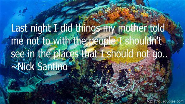 Nick Santino Quotes