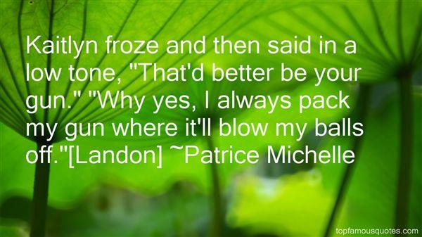 Patrice Michelle Quotes