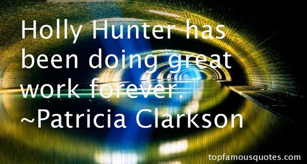 Patricia Clarkson Quotes