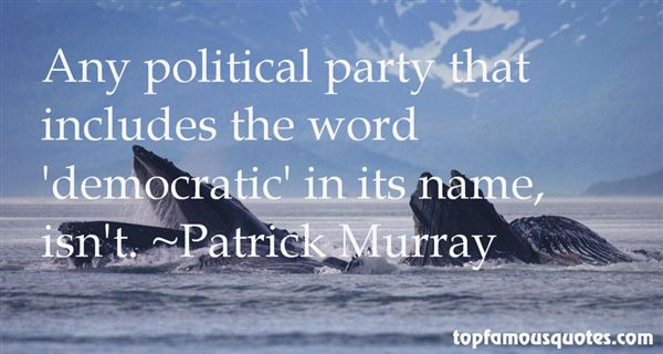Patrick Murray Quotes